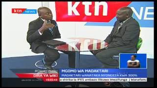 Dira Ya Wiki : Mazungumzo kuhusu mgomo wa madaktari na Ali Manzu 23/12/2016