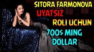 SITORA FARMONOVA UYATSIZ ROLI UCHUN 700MING DOLLARGA ROZI BO LDIMI