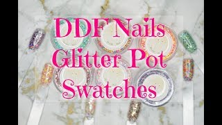 DDF Nails Glitter Pot Swatches | 2018 | DivaDollFlawless