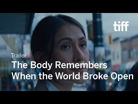 THE BODY REMEMBERS WHEN THE WORLD BROKE OPEN Trailer   New Release 2019