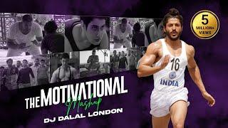 The Motivational Mashup | DJ Dalal London | Tushar Sangwan | Get Ready To Fight