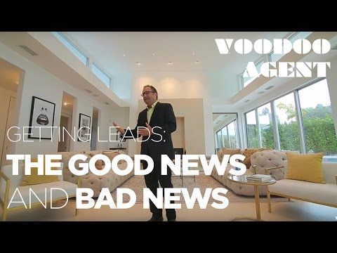 Getting Leads: The Good News and Bad News | #VoodooAgent #GaryGold #LuxuryRealEstate