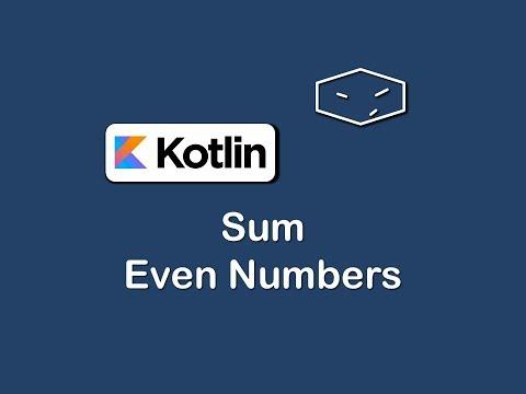 sum of even numbers in kotlin