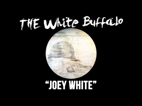 "THE WHITE BUFFALO - ""Joey White"" (Official Audio)"
