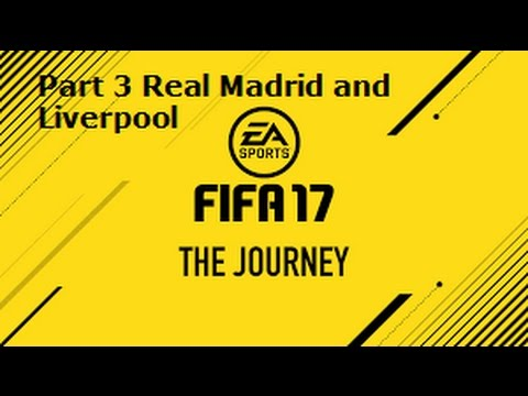 Fifa 17 The Journey Live (Real Madrid and Liverpool)