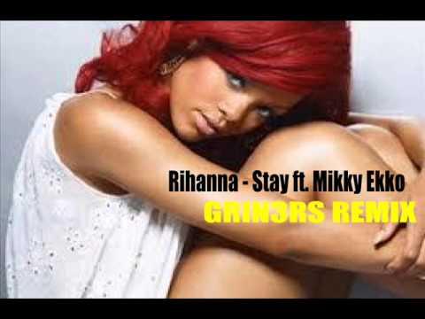 Rihanna - Stay ft. Mikky Ekko ( GRIN3RS REMIX )