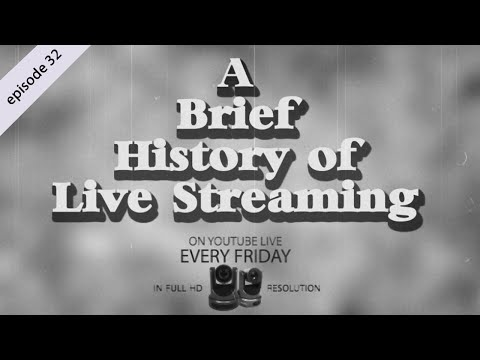 A Brief History of Live Streaming (EP 32)