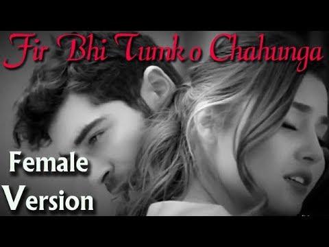 Main Fir Bhi Tumko Chahunga    Female Version Cover Song    Hayat & Murat Romantic Song 2017