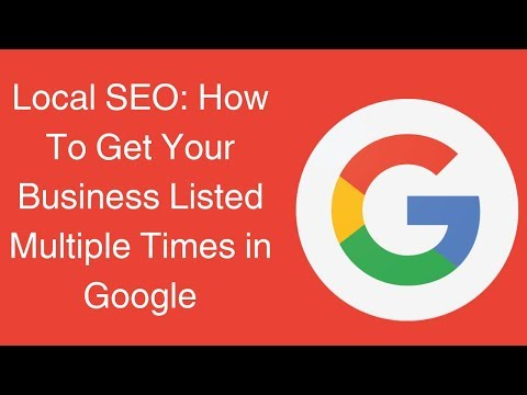 Local SEO: How To Get Your Business Listed Multiple Times in Google