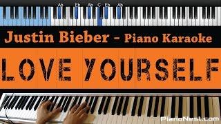 Justin Bieber - Love Yourself - LOWER Key (Piano Karaoke / Sing Along)