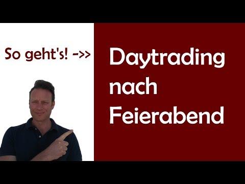 Daytrading nach Feierabend | Nebenberufliches Feierabend-Trading zwischen 17  und 21 Uhr