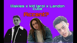 Kid laroi x lilskies x Landon cube-Accent? song 2020 ( for laroi album/snippet) ( not confirmed)