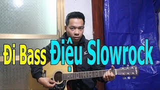 Tự Học Đàn Guitar: CÁCH ĐI BASS CHO ĐIỆU Slowrock VÒNG HỢP ÂM Am
