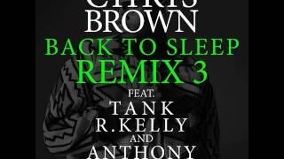 Chris Brown feat. Tank, R. Kelly & Anthony Hamilton Back To Sleep REMIX 3