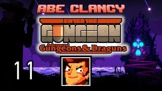 AbeClancy Streams: Advanced Gungeons and Draguns - 11 - Practice Run