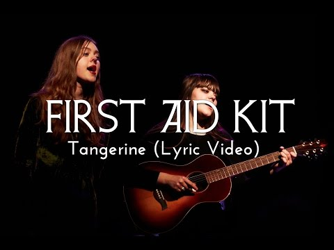 First Aid Kit - Tangerine (Lyric Video)