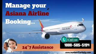 Asiana Airlines customer service number   Manage Booking   Cheap Flights   Numberforhelp.com
