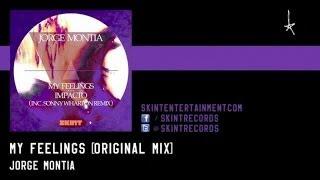 Jorge Montia - My Feelings (Original Mix)