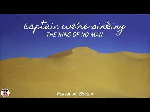 Captain We're Sinking - The King of No Man (Full Album Stream)