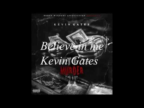 Believe in me - Kevin gates