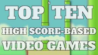Top 10 High Score Based Video Games (Quickie)