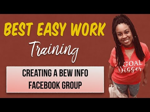 Best Easy Work Training | Creating A BEW Info Facebook Group