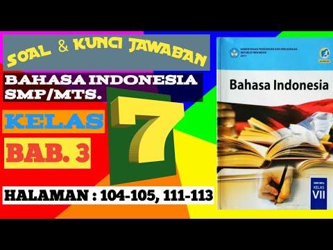 Soal Kunci Jawaban Bahasa Indonesia Smp Mts Kelas 7 Halaman 104 105 111 113 Youtube