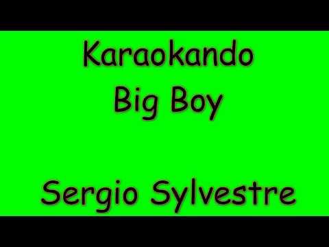 Karaoke Internazionale - Big Boy - Sergio Sylvestre ( Testo )