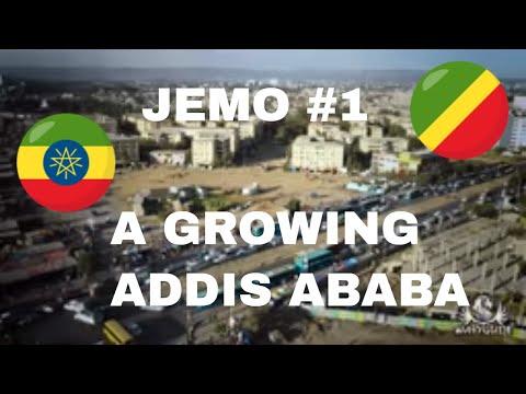 JEMO #1 - A GROWING ADDIS ABABA - #1YearEthiopia - VLOG # 86