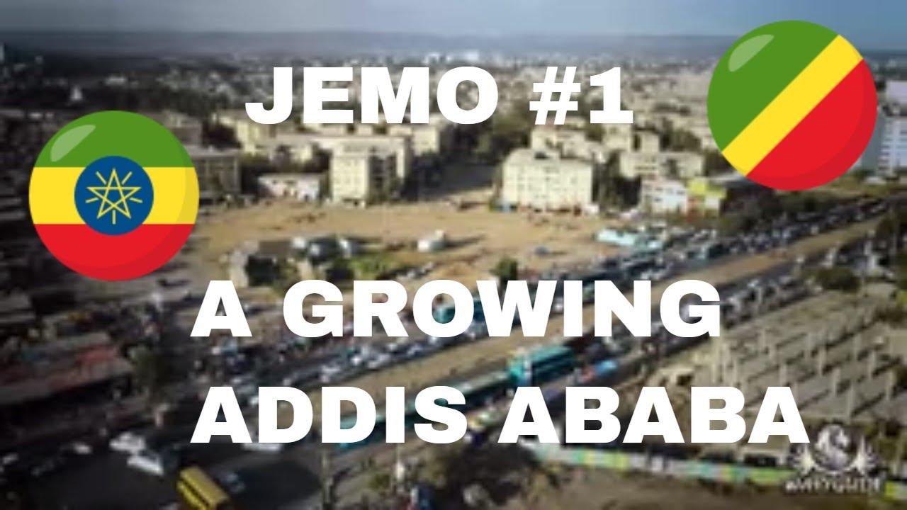 Download JEMO #1 - A GROWING ADDIS ABABA - #1YearEthiopia - VLOG # 86