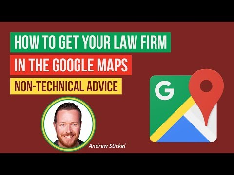 Attorney Internet Marketing: Get in the Google Maps [Non-Tech Advice] 2019