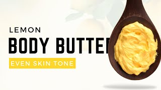 DIY Lemon Body Butter 🍋| LIGHTEN DARK SPOTS, EVEN SKIN TONE | DAY 7 of the 25 DIY's of Christmas ☃️