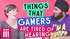 Things Gamers Are Tired Of Hearing