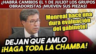 Monreal hace evaluación del gabinete: ¡no ayudan a AMLO! ¿Habrá cambios después del 1o de julio?