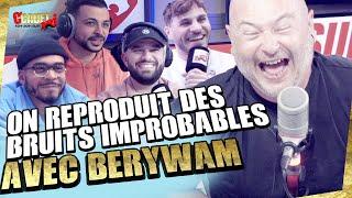 On reproduit des bruits improbables avec Berywam - C'Cauet sur NRJ