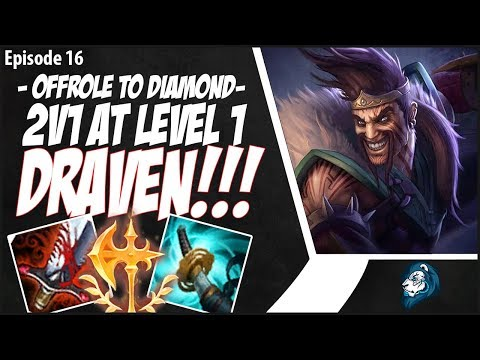 2V1 LEVEL 1 DRAVEN TIME! - OffRole to Diamond - Ep. 16 | League of Legends thumbnail