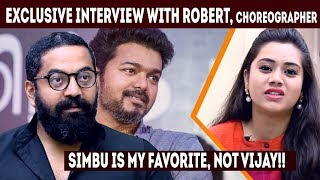 Simbu is My Favorite, not Vijay!! | Exclusive Interview with Robert, choreographer | Selfie Time