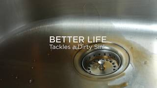 Better life tackles a dirty sink