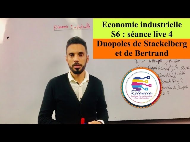 Economie Industrielle S6 : séance live 4 : Équilibre de duopoles Stackelberg et Bertrand (RELANCIA)