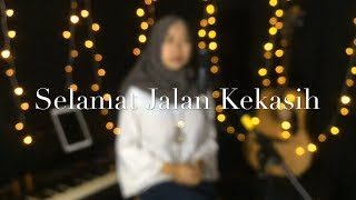 Selamat Jalan Kekasih - Rita Effendy (cover) by Mustika Andini