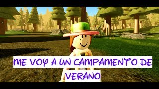 I'm going to a SUMMER CAMPAIGN IN ROBLOX !!!!