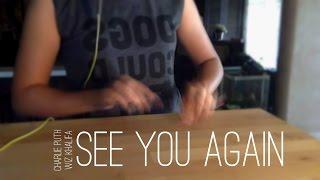 See You Again - Wiz Khalifa ft. Cha...