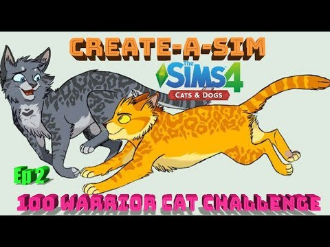 Create-A-Sim~100 Warrior Cats Challenge~ Sims 4 Cats and Dogs~ Ep. 2