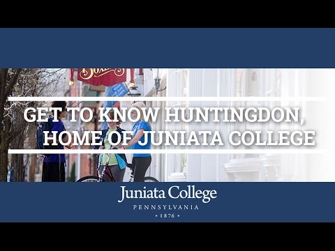 Get To Know Huntingdon, Pa | Home Of Juniata College