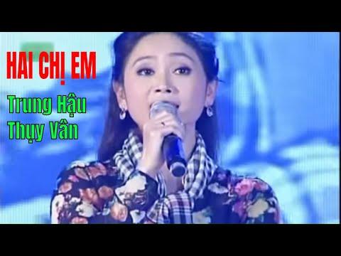 Hai chị em - Trung Hậu & Thụy Vân [LIVE HD] GĐPN 28