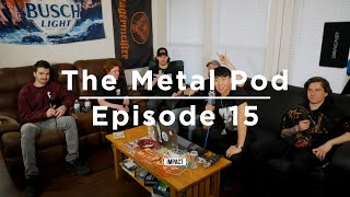 The Metal Pod Episode 15: $uipodboys Live Fast, Die When Metal