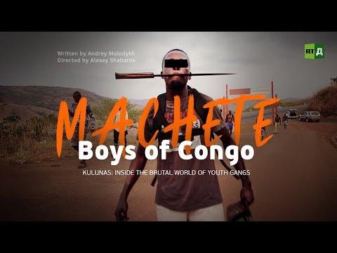 Machete boys of Congo (RT Documentary)