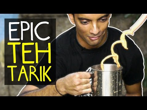 THE MOST AMAZING TEH TARIK YOU'LL EVER SEE! (100% REAL)