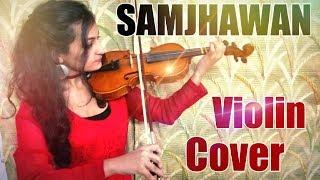 Samjhawan | Humpty Sharma Ki Dulhaniya | Violin Cover | Karamjeet Madonna