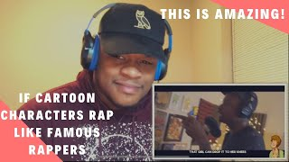 THE TALENT |Cartoon Characters RAP Like Famous Rappers! (Kanye West, Drake, 50 Cent & MORE) Reaction